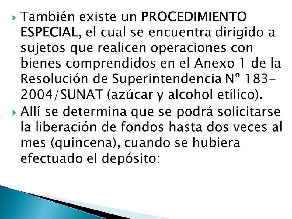 También existe un PROCEDIMIENTO ESPECIAL, el cual se encuentra dirigido a sujetos que realicen operaciones con bienes comprendidos en el Anexo 1 de la