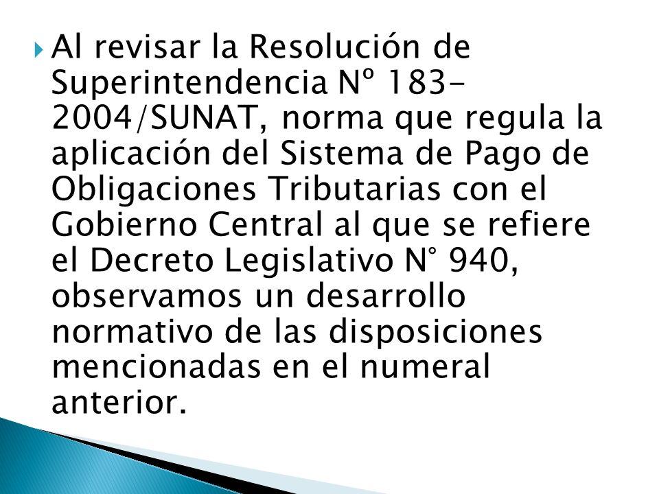 Al revisar la Resolución de Superintendencia Nº 183- 2004/SUNAT, norma que regula la aplicación del Sistema de Pago de Obligaciones Tributarias con el