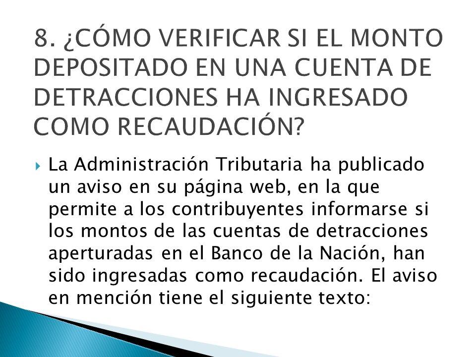 La Administración Tributaria ha publicado un aviso en su página web, en la que permite a los contribuyentes informarse si los montos de las cuentas de