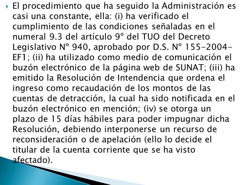 El procedimiento que ha seguido la Administración es casi una constante, ella: (i) ha verificado el cumplimiento de las condiciones señaladas en el nu