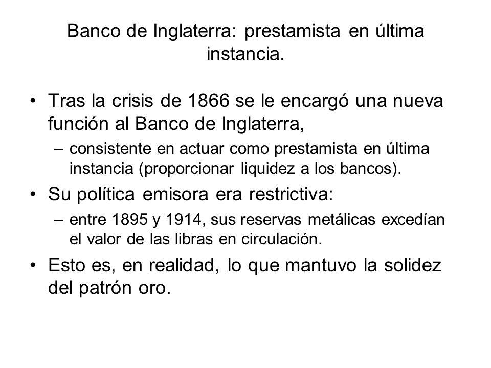 Banco de Inglaterra: prestamista en última instancia. Tras la crisis de 1866 se le encargó una nueva función al Banco de Inglaterra, –consistente en a