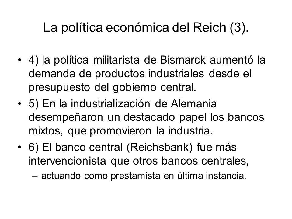 La política económica del Reich (3). 4) la política militarista de Bismarck aumentó la demanda de productos industriales desde el presupuesto del gobi