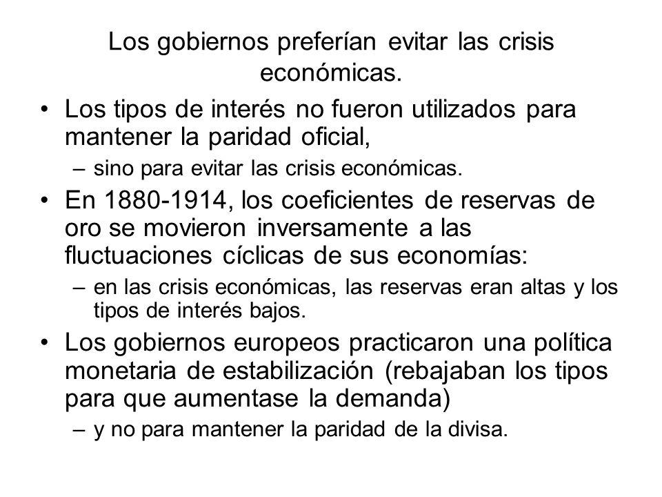 Los gobiernos preferían evitar las crisis económicas. Los tipos de interés no fueron utilizados para mantener la paridad oficial, –sino para evitar la
