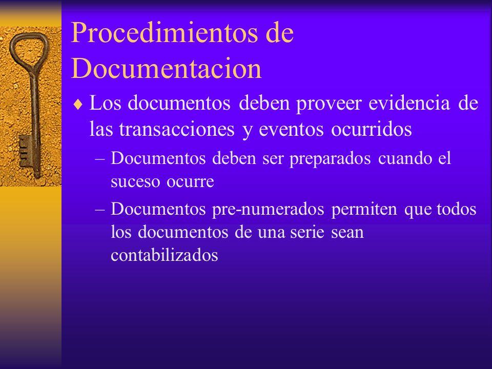 Procedimientos de Documentacion Los documentos deben proveer evidencia de las transacciones y eventos ocurridos –Documentos deben ser preparados cuand