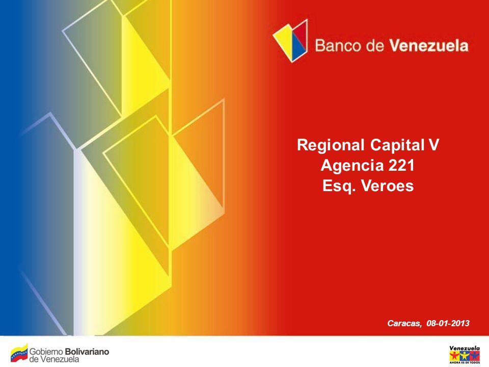 Regional Capital V Agencia 221 Esq. Veroes Caracas, 08-01-2013