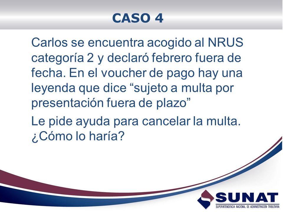 Carlos se encuentra acogido al NRUS categoría 2 y declaró febrero fuera de fecha. En el voucher de pago hay una leyenda que dice sujeto a multa por pr
