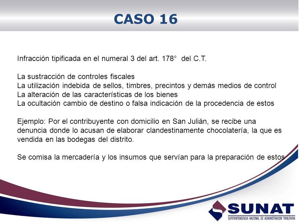 CASO 16 Infracción tipificada en el numeral 3 del art. 178° del C.T. La sustracción de controles fiscales La utilización indebida de sellos, timbres,