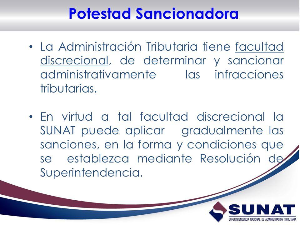 Potestad Sancionadora La Administración Tributaria tiene facultad discrecional, de determinar y sancionar administrativamente las infracciones tributa