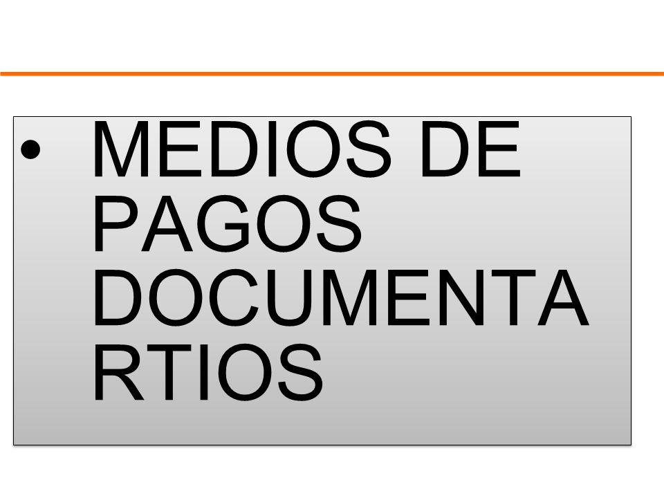 MEDIOS DE PAGOS DOCUMENTA RTIOS