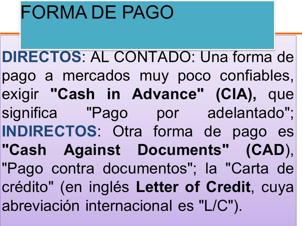 DIRECTOS: AL CONTADO: Una forma de pago a mercados muy poco confiables, exigir