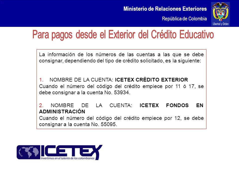 Ministerio de Relaciones Exteriores República de Colombia La información de los números de las cuentas a las que se debe consignar, dependiendo del ti