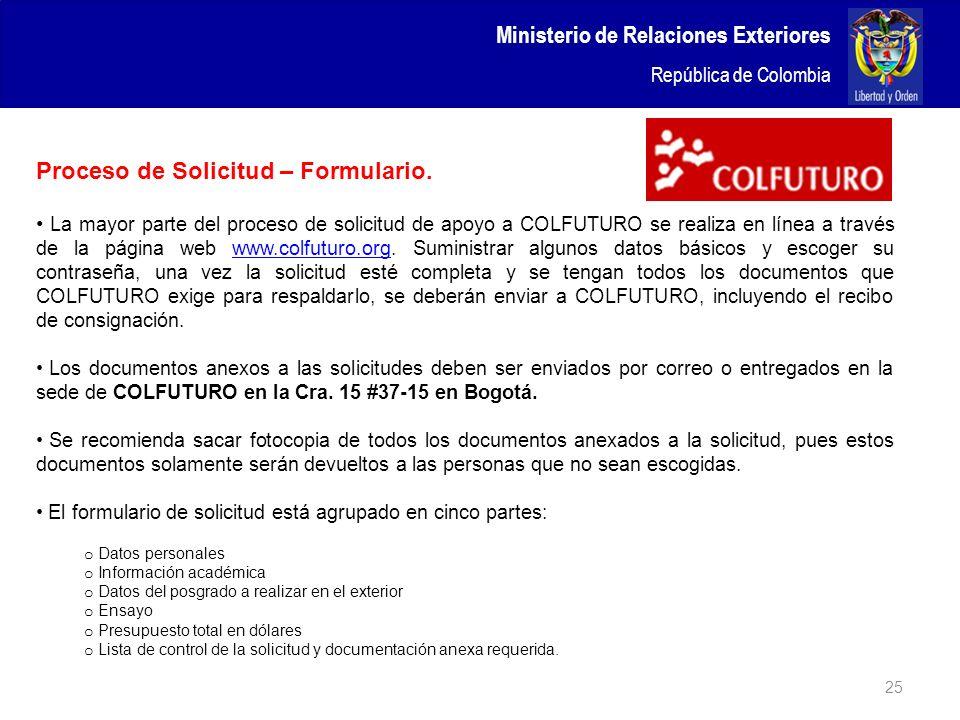 Proceso de Solicitud – Formulario. La mayor parte del proceso de solicitud de apoyo a COLFUTURO se realiza en línea a través de la página web www.colf