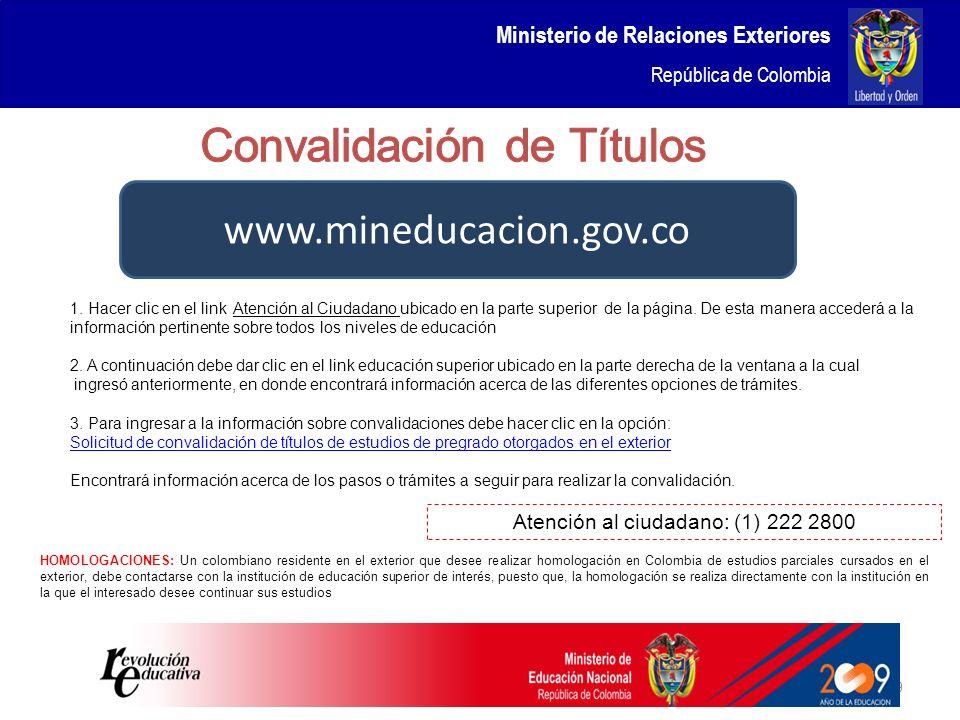 Ministerio de Relaciones Exteriores República de Colombia 29 1. Hacer clic en el link Atención al Ciudadano ubicado en la parte superior de la página.