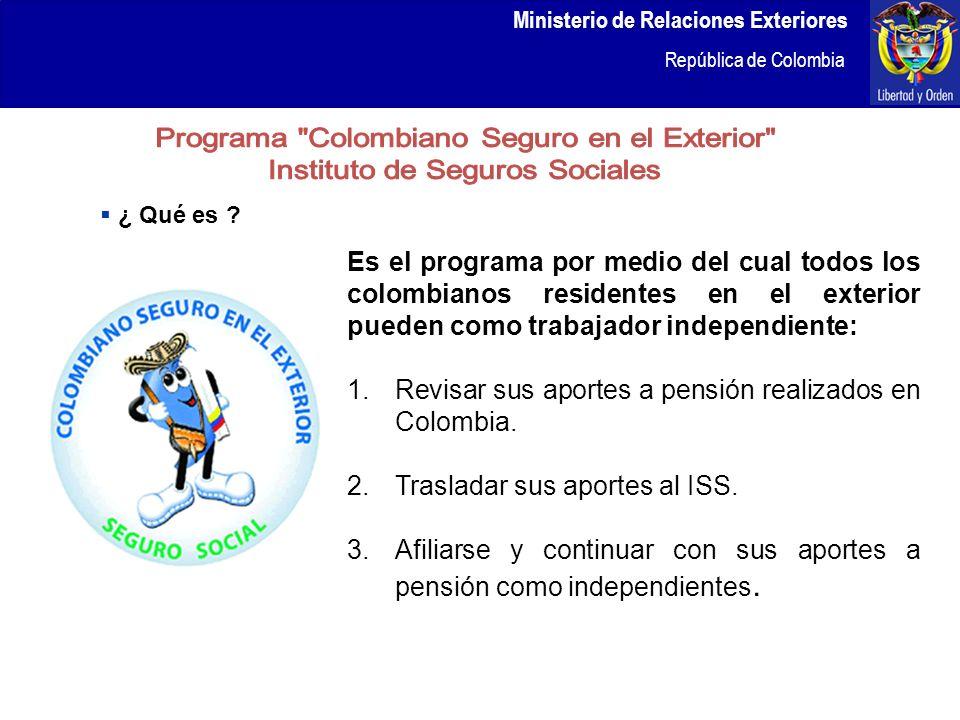 Ministerio de Relaciones Exteriores República de Colombia Ministerio de Relaciones Exteriores República de Colombia Es el programa por medio del cual