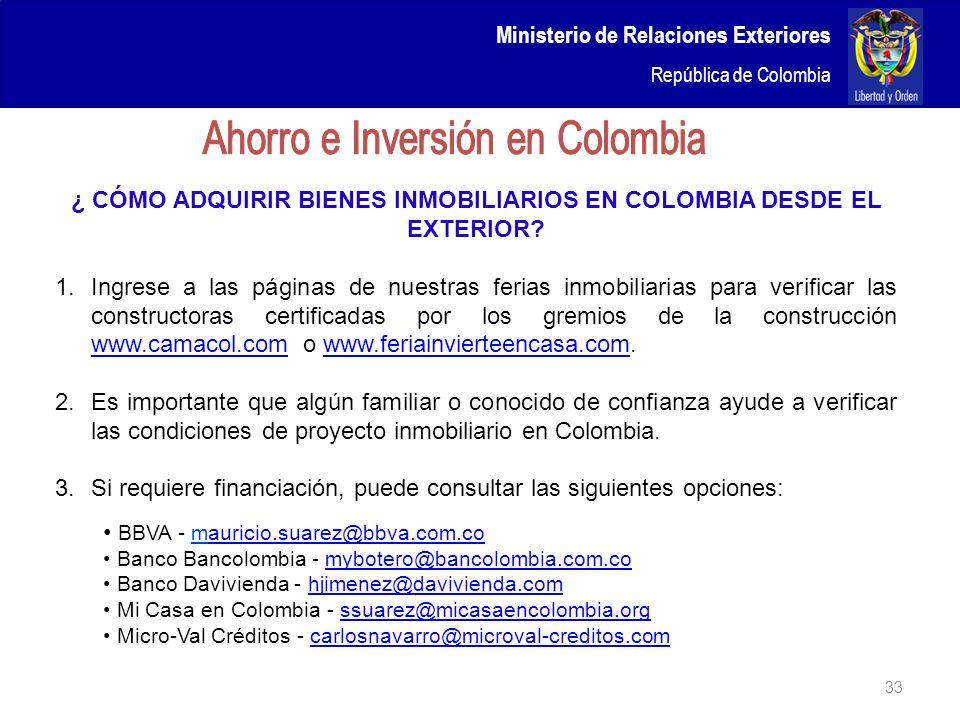 Ministerio de Relaciones Exteriores República de Colombia ¿ CÓMO ADQUIRIR BIENES INMOBILIARIOS EN COLOMBIA DESDE EL EXTERIOR? 1.Ingrese a las páginas