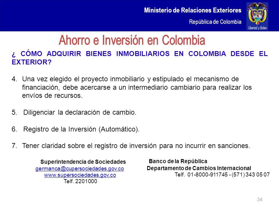 Ministerio de Relaciones Exteriores República de Colombia ¿ CÓMO ADQUIRIR BIENES INMOBILIARIOS EN COLOMBIA DESDE EL EXTERIOR? 4.Una vez elegido el pro