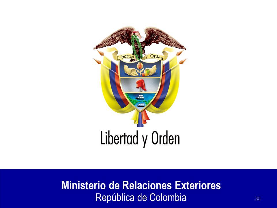 Ministerio de Relaciones Exteriores República de Colombia 35