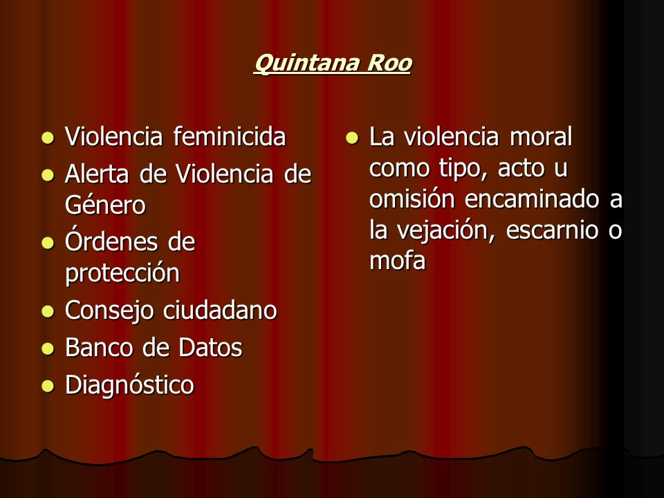 Quintana Roo Violencia feminicida Violencia feminicida Alerta de Violencia de Género Alerta de Violencia de Género Órdenes de protección Órdenes de pr