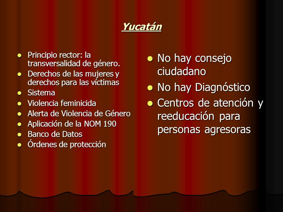 Yucatán Principio rector: la transversalidad de género. Principio rector: la transversalidad de género. Derechos de las mujeres y derechos para las ví