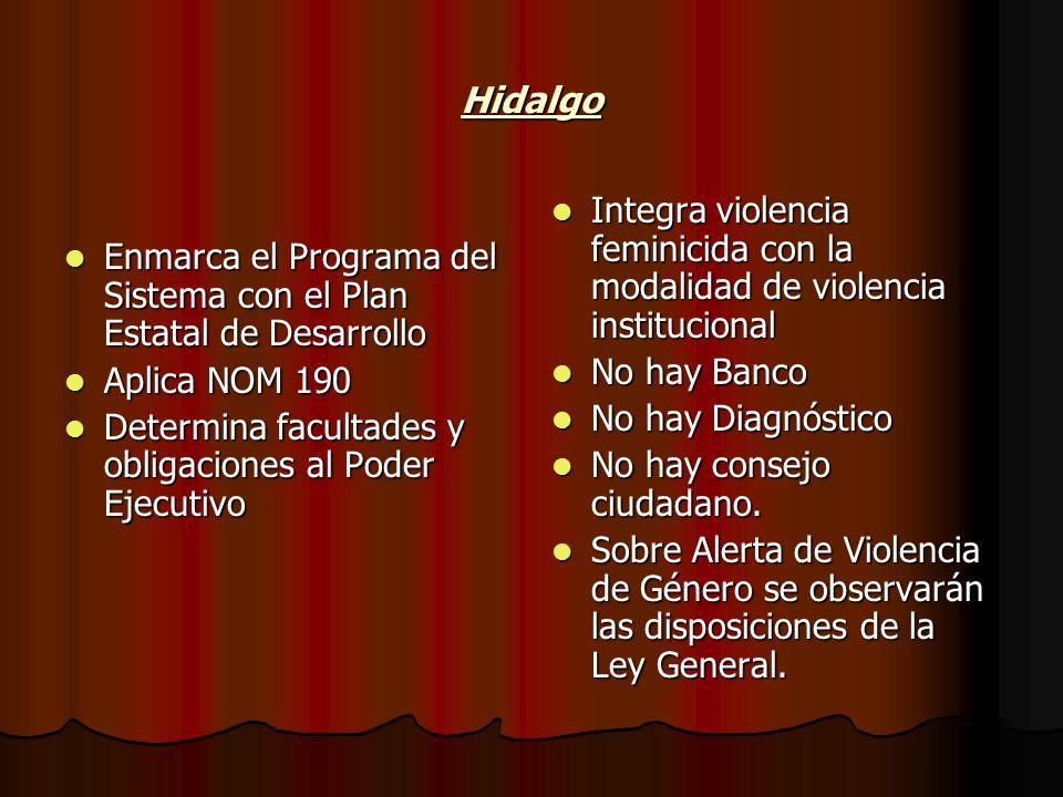 Hidalgo Enmarca el Programa del Sistema con el Plan Estatal de Desarrollo Enmarca el Programa del Sistema con el Plan Estatal de Desarrollo Aplica NOM