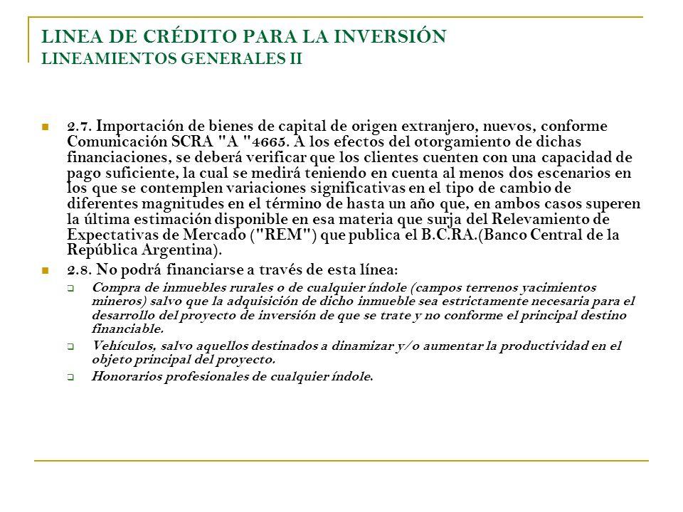 LINEA DE CRÉDITO PARA LA INVERSIÓN LINEAMIENTOS GENERALES III 3.