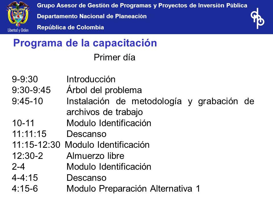 Grupo Asesor de Gesti ó n de Programas y Proyectos de Inversi ó n P ú blica Departamento Nacional de Planeaci ó n República de Colombia Primer día 9-9