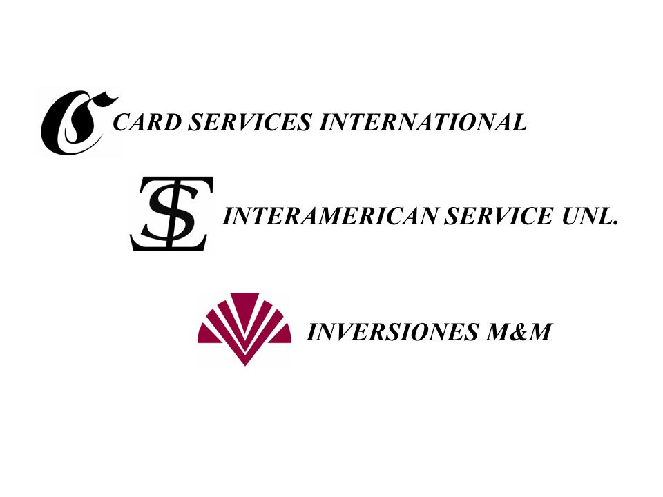 CARD SERVICES INTERNATIONAL INTERAMERICAN SERVICE UNL. INVERSIONES M&M