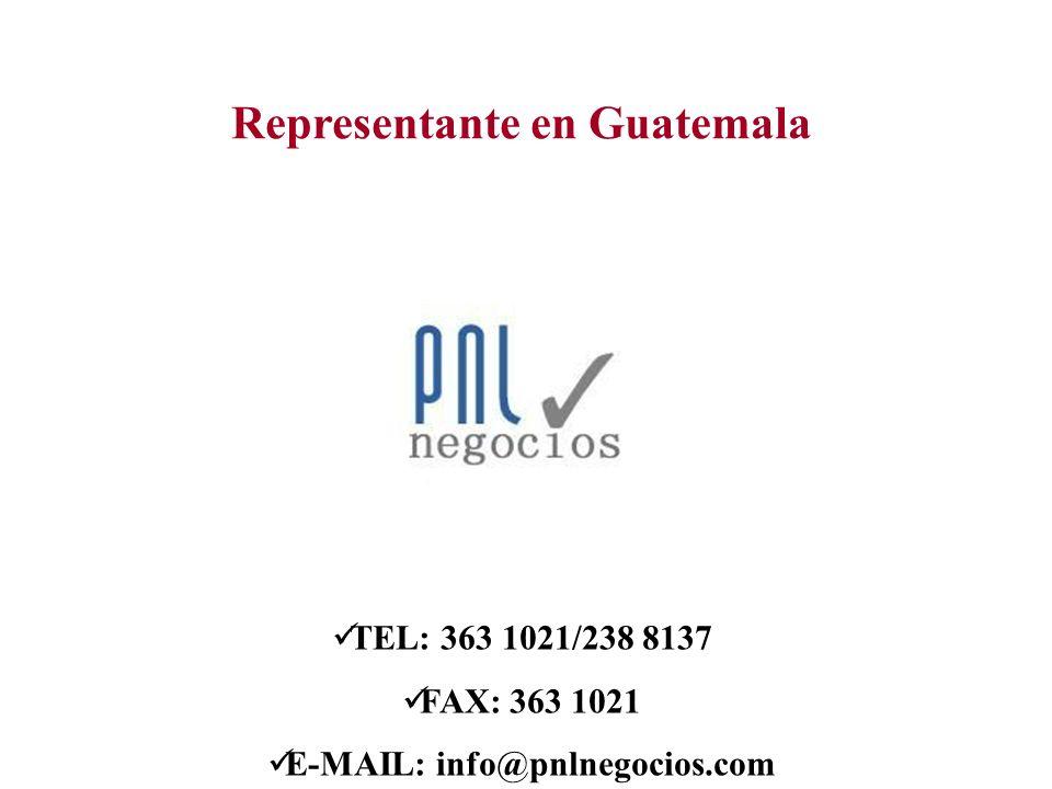 Representante en Guatemala TEL: 363 1021/238 8137 FAX: 363 1021 E-MAIL: info@pnlnegocios.com