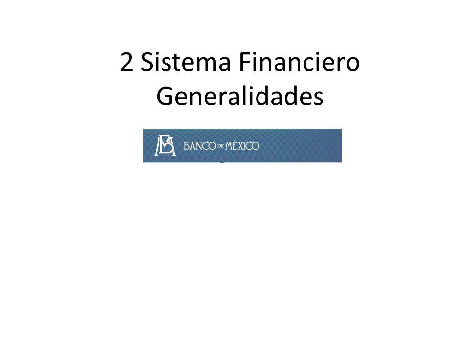 2 Sistema Financiero Generalidades