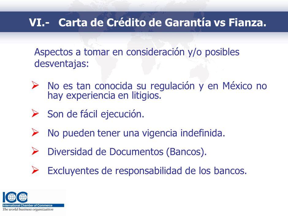 No es tan conocida su regulación y en México no hay experiencia en litigios. Son de fácil ejecución. No pueden tener una vigencia indefinida. Diversid
