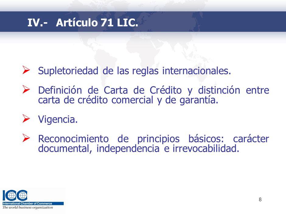 8 Supletoriedad de las reglas internacionales. Definición de Carta de Crédito y distinción entre carta de crédito comercial y de garantía. Vigencia. R