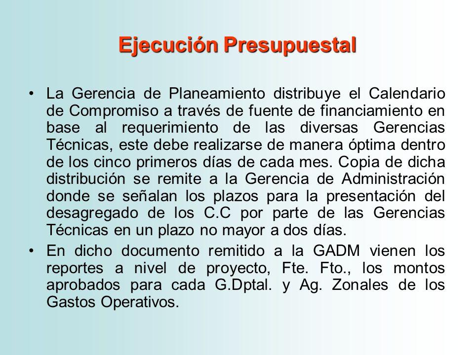 Ejecución Presupuestal La Gerencia de Planeamiento distribuye el Calendario de Compromiso a través de fuente de financiamiento en base al requerimient