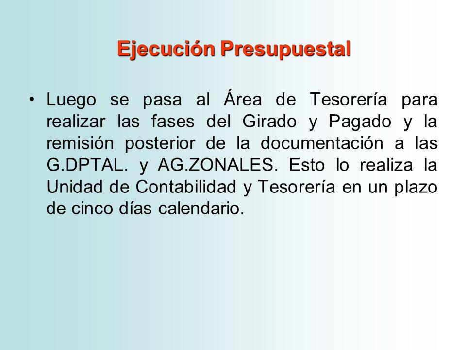 Luego se pasa al Área de Tesorería para realizar las fases del Girado y Pagado y la remisión posterior de la documentación a las G.DPTAL. y AG.ZONALES