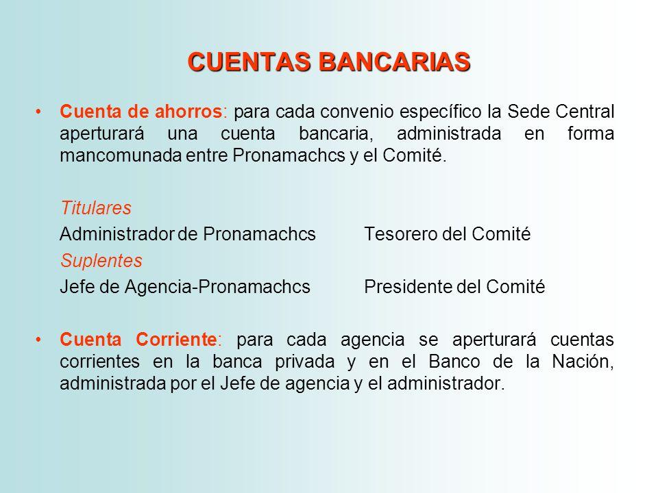 CUENTAS BANCARIAS Cuenta de ahorros: para cada convenio específico la Sede Central aperturará una cuenta bancaria, administrada en forma mancomunada e