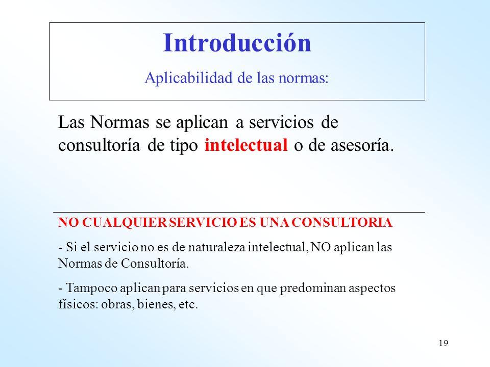 19 Las Normas se aplican a servicios de consultoría de tipo intelectual o de asesoría. NO CUALQUIER SERVICIO ES UNA CONSULTORIA - Si el servicio no es