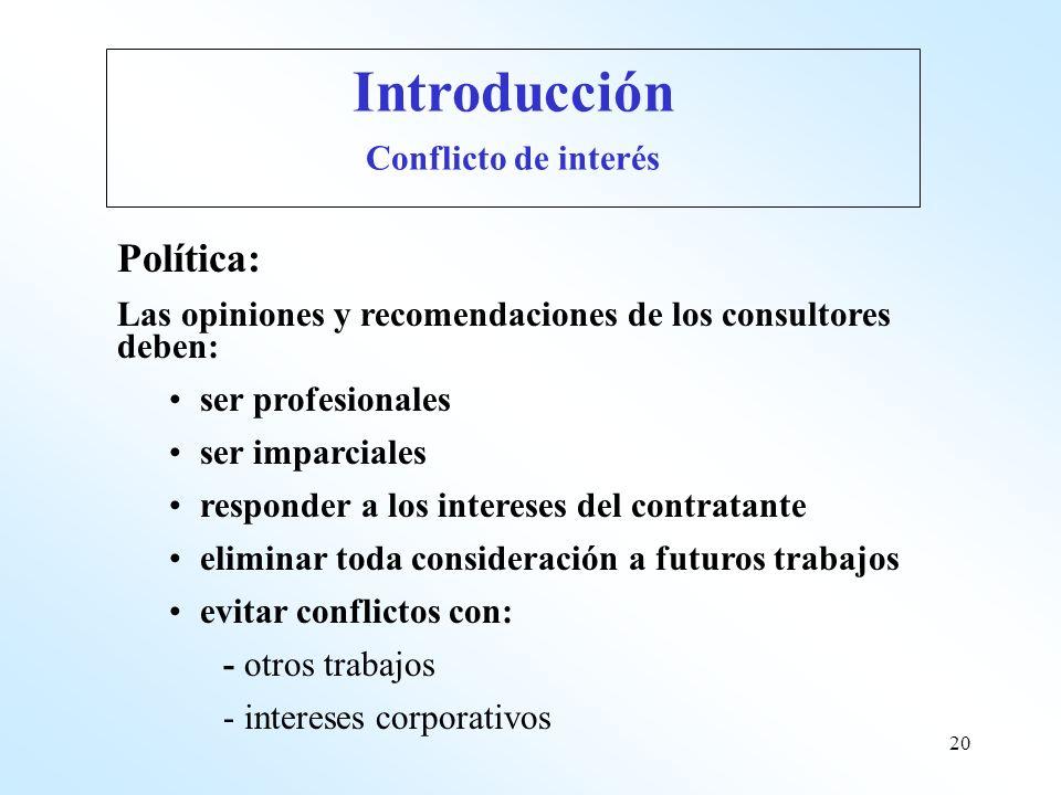 20 Política: Las opiniones y recomendaciones de los consultores deben: ser profesionales ser imparciales responder a los intereses del contratante eli