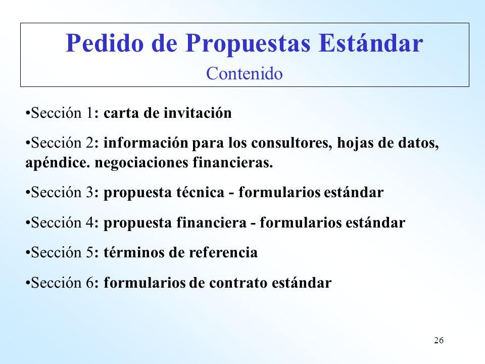 26 Sección 1: carta de invitación Sección 2: información para los consultores, hojas de datos, apéndice. negociaciones financieras. Sección 3: propues