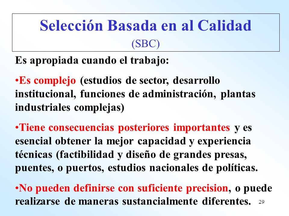 29 Es apropiada cuando el trabajo: Es complejo (estudios de sector, desarrollo institucional, funciones de administración, plantas industriales comple