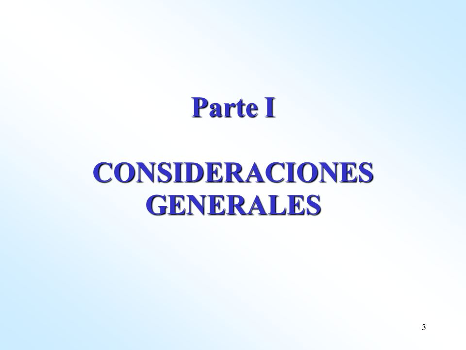 3 Parte I CONSIDERACIONES GENERALES