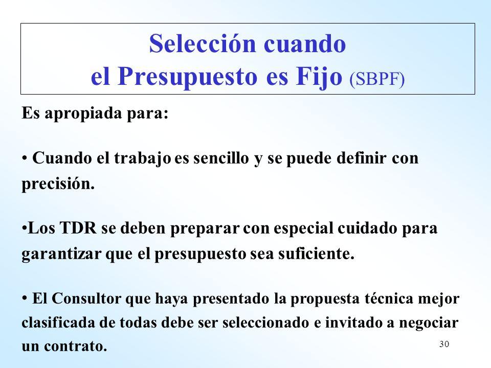 30 Es apropiada para: Cuando el trabajo es sencillo y se puede definir con precisión. Los TDR se deben preparar con especial cuidado para garantizar q