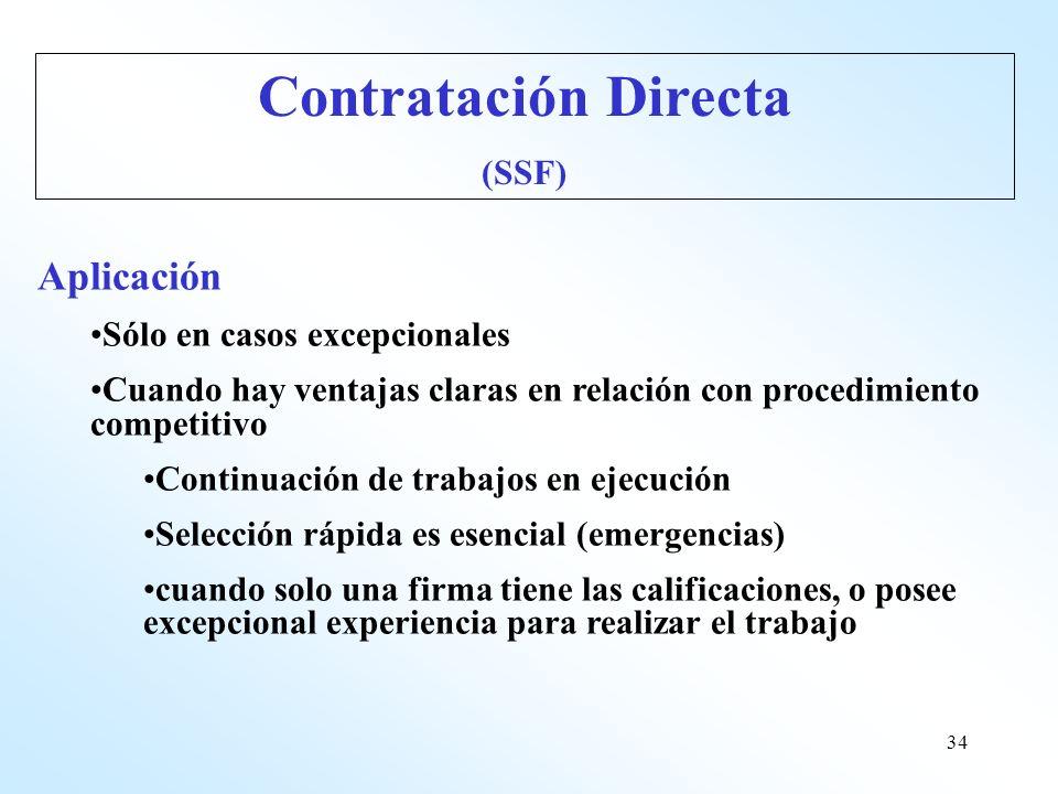 34 Aplicación Sólo en casos excepcionales Cuando hay ventajas claras en relación con procedimiento competitivo Continuación de trabajos en ejecución S