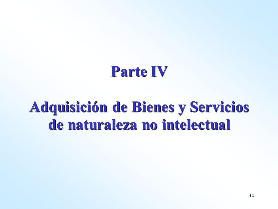 40 Parte IV Adquisición de Bienes y Servicios de naturaleza no intelectual
