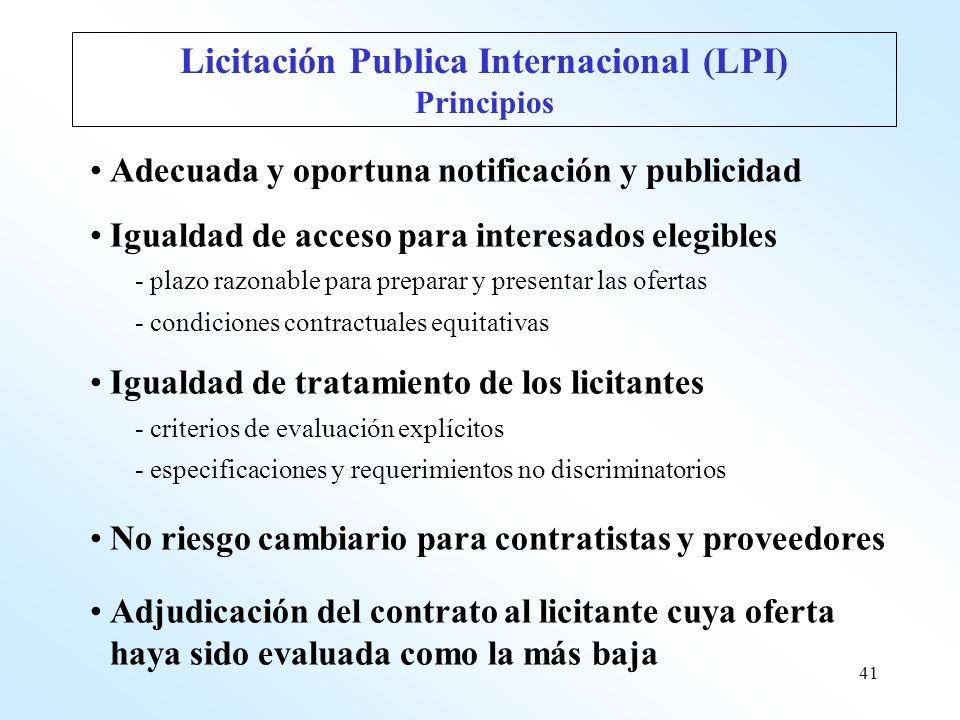 41 Licitación Publica Internacional (LPI) Principios Adecuada y oportuna notificación y publicidad Igualdad de acceso para interesados elegibles - pla