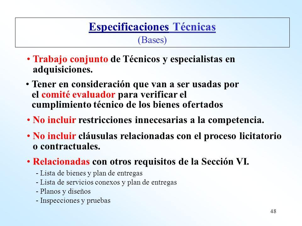48 EspecificacionesEspecificaciones Técnicas (Bases) No incluir restricciones innecesarias a la competencia. Trabajo conjunto de Técnicos y especialis