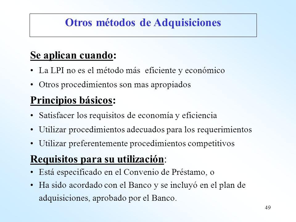 49 Se aplican cuando: La LPI no es el método más eficiente y económico Otros procedimientos son mas apropiados Principios básicos: Satisfacer los requ