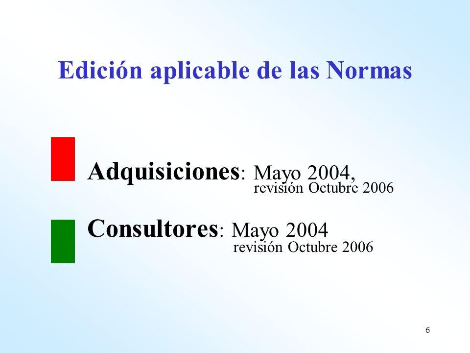 6 Adquisiciones : Mayo 2004, revisión Octubre 2006 Consultores : Mayo 2004 revisión Octubre 2006 Edición aplicable de las Normas