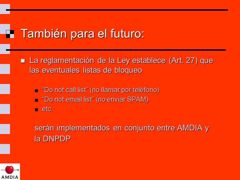 También para el futuro: La reglamentación de la Ley establece (Art.