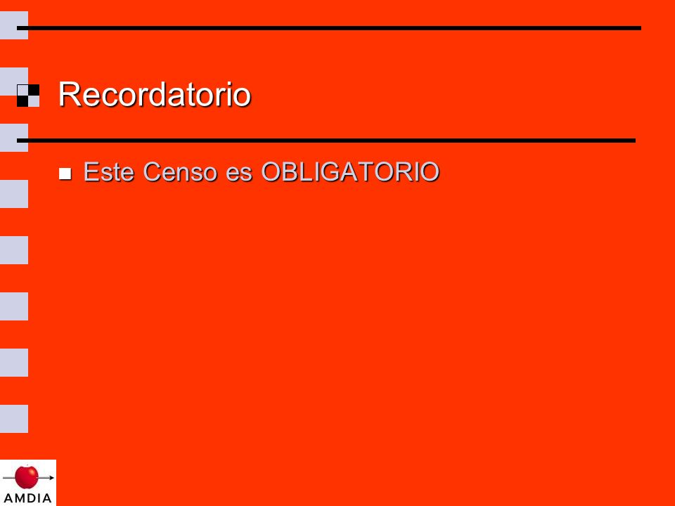 Recordatorio Este Censo es OBLIGATORIO Este Censo es OBLIGATORIO