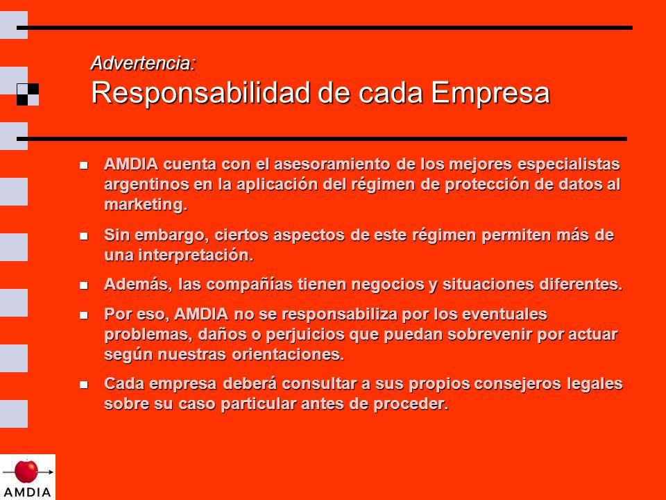 Advertencia: Responsabilidad de cada Empresa AMDIA cuenta con el asesoramiento de los mejores especialistas argentinos en la aplicación del régimen de protección de datos al marketing.