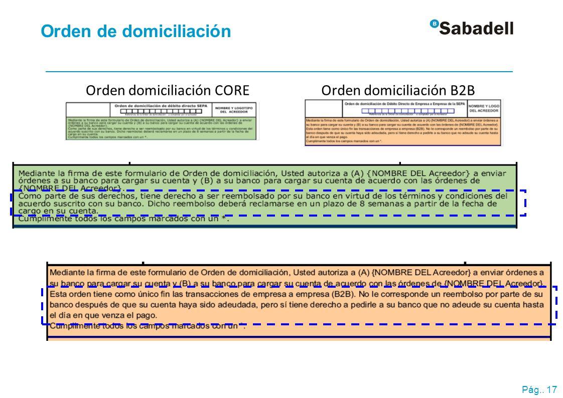 Pág.. 17 Orden de domiciliación Orden domiciliación COREOrden domiciliación B2B